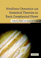 Non-linear dynamics and statistical theories for basic geophysical flows