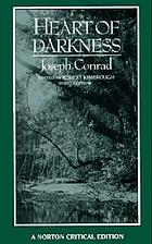 Joseph Conrad, Heart of darkness : an authoritative text, backgrounds and sources, criticism