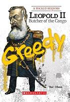 Leopold II : butcher of the Congo