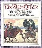 The water of life : a tale from the Brothers Grimm