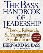 The Bass handbook of leadership : theory, research, and managerial applications