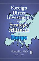 Foreign direct investment and strategic alliances in Europe