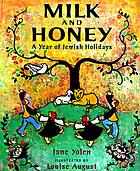 Milk and honey : a year of Jewish holidays