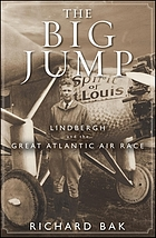 The big jump : Lindbergh and the world's greatest air race