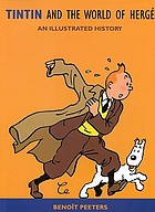 Tintin and the world of Hergé : an illustrated history