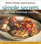 Simple secrets to better everyday cooking