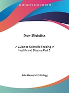 The new dietetics; a guide to scientific feeding in health and disease