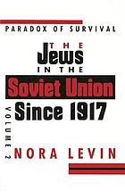 The Jews in the Soviet Union since 1917 : paradox of survivalThe Jews in the Soviet Union since 1917
