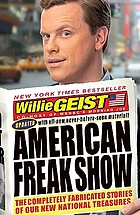 American freak show : the completely fabricated stories of out new national treasures