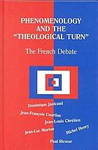 "Phenomenology and the ""theological turn"" : the French debate"