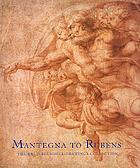 Mantegna to Rubens : the Weld-Blundell drawings collection