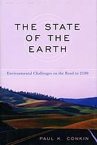 The state of the Earth : environmental challenges on the road to 2100