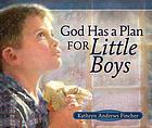 God has a plan for little boys