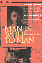 Man is wolf to man : surviving the gulag