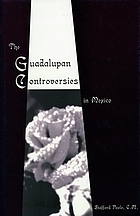 The Guadalupan controversies in Mexico