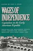 Wages of independence : capitalism in the early American republic