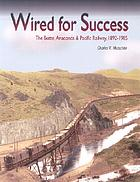 Wired for success : the Butte, Anaconda & Pacific Railway, 1892-1985