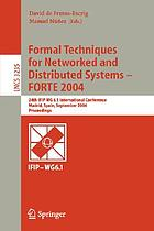 Formal techniques for networked and distributed systems-- FORTE 2004 : 24th IFIP WG 6.1 International conference, Madrid, Spain, September 27-30, 2004 : proceedings