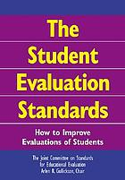 The student evaluation standards : how to improve evaluations of students