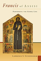 Francis of Assisi : performing the Gospel life