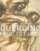 Guercino : mind to paper
