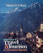 Introduction to travel and tourism : an international approach