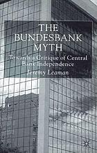 The Bundesbank myth : towards a critique of central bank independence