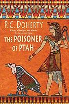 The poisoner of Ptah : a story of intrigue and murder set in ancient Egypt