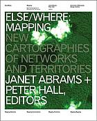 Else/where : mapping new cartographies of networks and territoriesElse/where : mapping