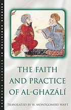 The faith and practice of al-Ghazālī