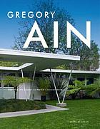 Gregory Ain : the modern home as social commentary