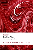 The Civil war : with the anonymous Alexandrian, African, and Spanish wars