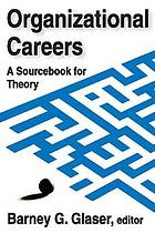 Organizational careers; a sourcebook for theory
