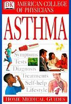 American College of physicians home medical guide to asthma