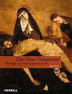 The New Testament through 100 masterpieces of art