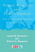 Public finance and public choice : two contrasting visions of the state
