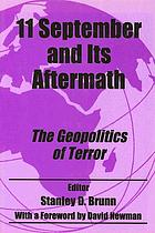 11 September and its aftermath : the geopolitics of terror