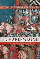 Charlemagne : the formation of a European identity
