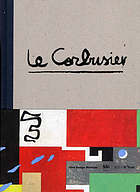 Le Corbusier : the art of architecture