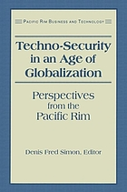Techno-security in an age of globalization : perspectives from the Pacific Rim
