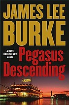 Pegasus descending : a Dave Robicheaux novel
