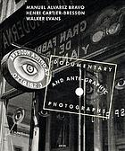 Documentary & anti-graphic : photographs by Cartier-Bresson, Walker Evans & Alvarez Bravo