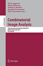 Combinatorial image analysis : 14th international workshop, IWCIA 2011, Madrid, Spain, May 23-25, 2011 ; proceedings