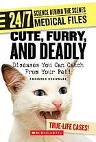 Cute, furry, and deadly : diseases you can catch from your pet!