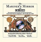 The Mariner's mirror on CD-ROM the journal of the Society for Nautical Research : every issue from its inception in 1911 to the year 2000