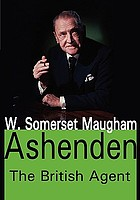 Ashenden, or: The British agent