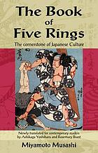The book of five rings : the corn[er]stone of Japanese culture