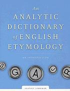 An analytic dictionary of English etymology : an introduction
