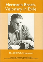 Hermann Broch, visionary in exile : the 2001 Yale Symposium