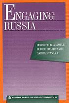 Engaging Russia : a report to the Trilateral Commission